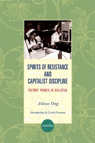 Spirits of Resistance and Capitalist Discipline, Second Edition: Factory Women in Malaysia 9781438433547