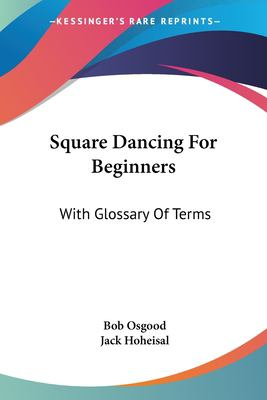 Square Dancing for Beginners: With Glossary of Terms
