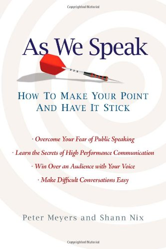 As We Speak: How to Make Your Point and Have It Stick 9781439153055