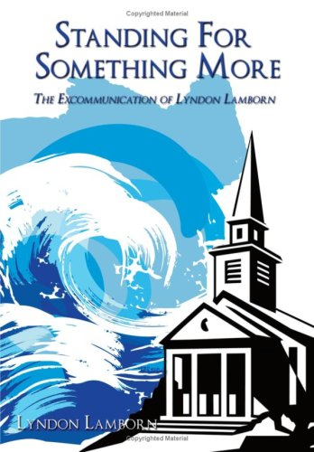 Standing for Something More: The Excommunication of Lyndon Lamborn 9781438947440