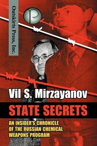 State Secrets: An Insider's Chronicle of the Russian Chemical Weapons Program 9781432725662