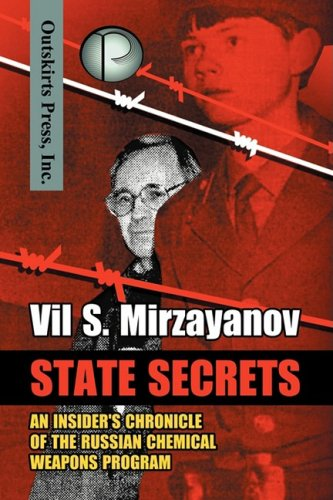 State Secrets: An Insider's Chronicle of the Russian Chemical Weapons Program