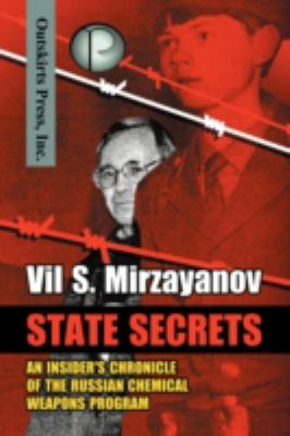 State Secrets: An Insider's Chronicle of the Russian Chemical Weapons Program 9781432719234