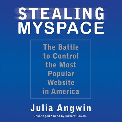 Stealing MySpace: The Battle to Control the Most Popular Website in America 9781433258879