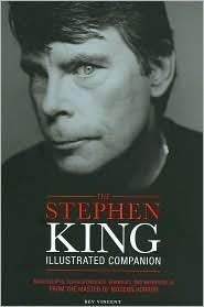 Stephen King Illustrated Companion : Manuscripts, Correspondence, Drawings, and Memorabilia from the Master of Modern Horror