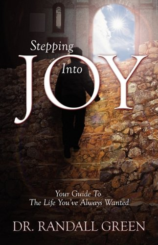 Stepping Into Joy: Your Guide to the Life You've Always Wanted 9781432724924