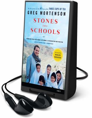 Stones Into Schools: Promoting Peace with Books, Not Bombs, in Afghanistan and Pakistan [With Earbuds]