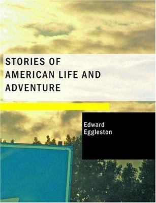 Stories of American Life and Adventure 9781434642585