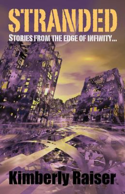 Stranded: Stories from the Edge of Infinity... 9781432706012