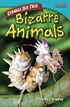 Strange But True: Bizarre Animals 9781433348617