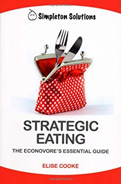 Strategic Eating: The Econovore's Essential Guide 9781432732127