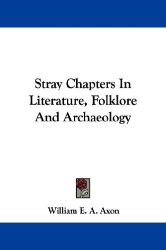 Stray Chapters in Literature, Folklore and Archaeology