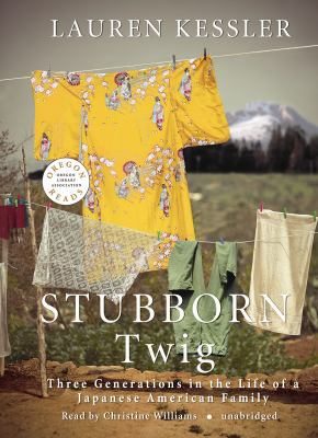 Stubborn Twig: Three Generations in the Life of a Japanese American Family 9781433245961