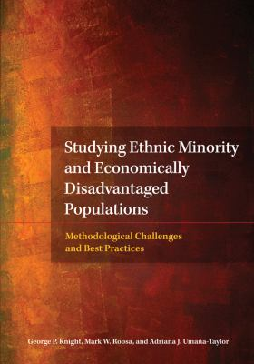 Studying Ethnic Minority and Economically Disadvantaged Populations: Methodological Challenges and Best Practices 9781433804748