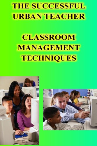 Successful Urban Teacher Classroom Management Techniques 9781430323976