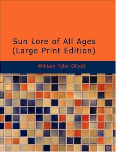 Sun Lore of All Ages 9781437531978