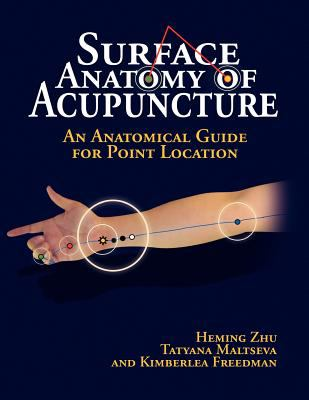 Surface Anatomy of Acupuncture 9781436385169