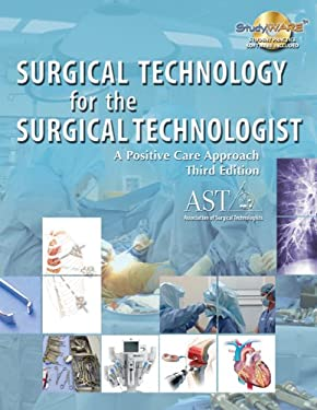 Surgical Technology for the Surgical Technologist Study Guide and Lab Manual: A Positive Care Approach 9781435487666