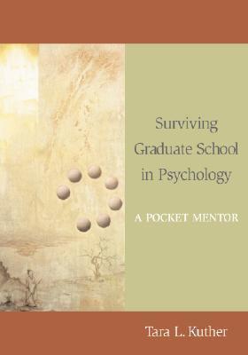 Surviving Graduate School in Psychology: A Pocket Mentor 9781433803468