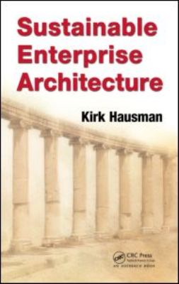 Sustainable Enterprise Architecture 9781439821541