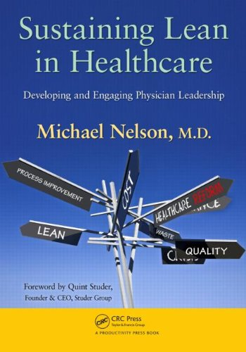 Sustaining Lean in Healthcare: Developing and Engaging Physician Leadership 9781439840276