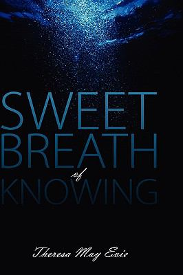 Sweet Breath of Knowing 9781432732059