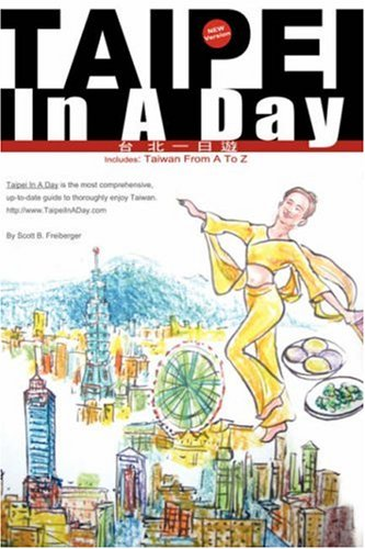 Taipei in a Day Includes: Taiwan from A to Z, First Edition 9781435703322