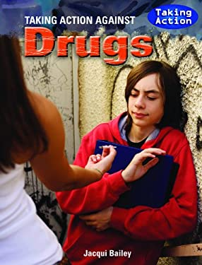 Taking Action Against Drugs 9781435854925