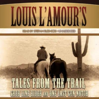 Tales from the Trail: Grub Line Rider and One Last Gun Notch 9781433206702