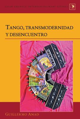 Tango, Transmodernidad y Desencuentro 9781433112935