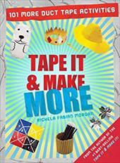 Tape It & Make More: 101 More Duct Tape Activities (Tape It and...Duct Tape Series) 22050609