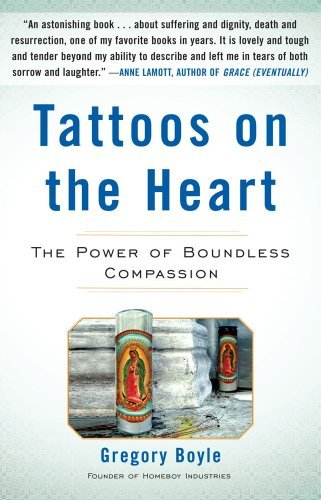 Tattoos on the Heart: The Power of Boundless Compassion 9781439153024
