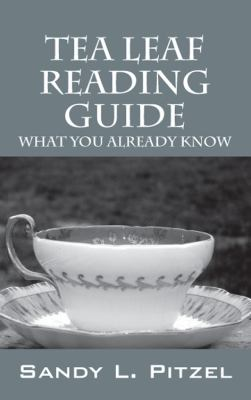 Tea Leaf Reading Guide: What You Already Know 9781432771782