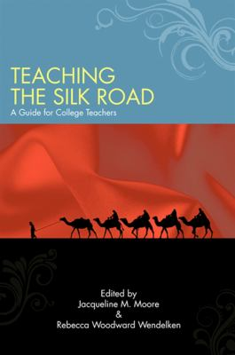 Teaching the Silk Road: A Guide for College Teachers 9781438431024