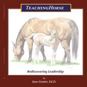 Teachinghorse: Rediscovering Leadership