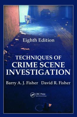 Techniques of Crime Scene Investigation, Eighth Edition - 8th Edition