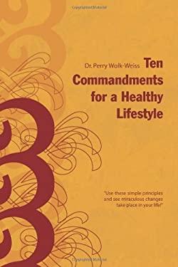 Ten Commandments for a Healthy Lifestyle 9781436313001