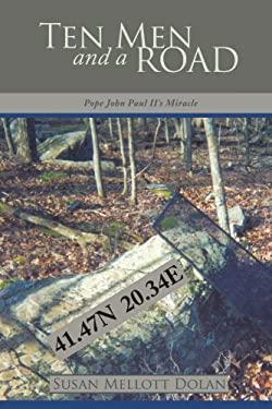 Ten Men and a Road: Pope John Paul II's Phenomenological Miracle 9781434365279