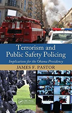 Terrorism and Public Safety Policing: Implications for the Obama Presidency