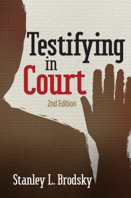Testifying in Court: Guidelines and Maxims for the Expert Witness 9781433812125