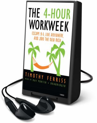 The 4-Hour Workweek: Escape 9-5, Live Anywhere, and Join the New Rich [With Earbuds] 9781433272004