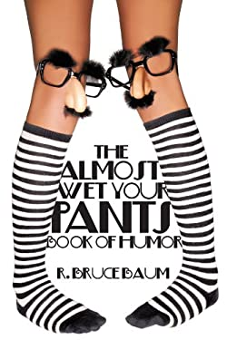 The Almost Wet Your Pants Book of Humor 9781438939735