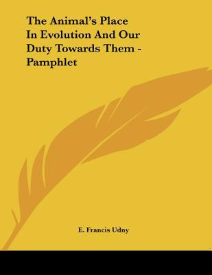 The Animal's Place in Evolution and Our Duty Towards Them - Pamphlet