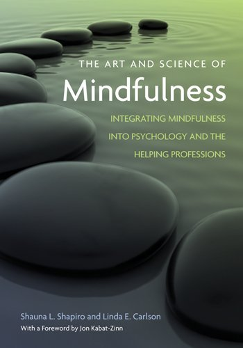 The Art and Science of Mindfulness: Integrating Mindfulness Into Psychology and the Helping Professions 9781433804656
