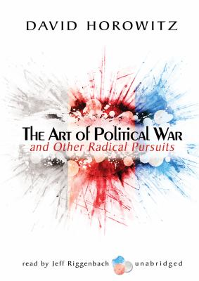 The Art of Political War and Other Radical Pursuits 9781433266782