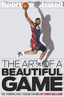 Sports Illustrated, the Art of a Beautiful Game: The Thinking Fan's Tour of the NBA 9781439110218
