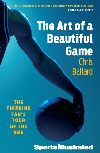 The Art of a Beautiful Game: The Thinking Fan's Tour of the NBA 9781439110225