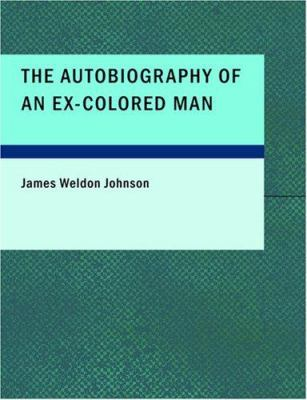 The Autobiography of an Ex-Colored Man 9781434627070