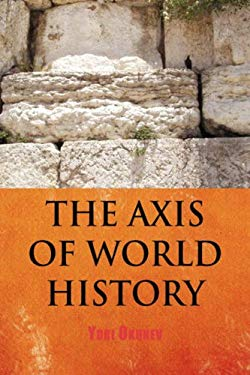 The Axis of World History 9781436321662