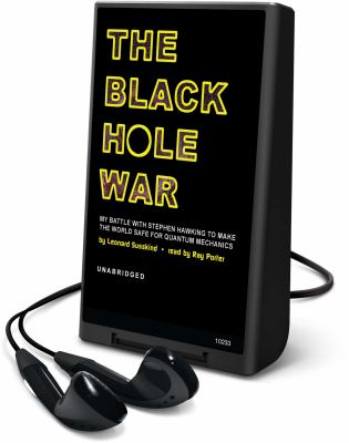 The Black Hole War: My Battle with Stephen Hawking to Make the World Safe for Quantum Mechanics [With Headphones] 9781433276439